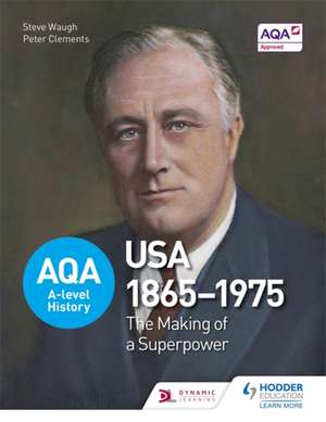 AQA A-Level History: The Making of a Superpower: USA 1865-1975 imagine