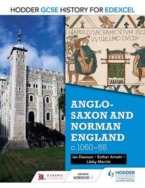 Hodder GCSE History for Edexcel: Anglo-Saxon and Norman England, c1060-88 de Ian Dawson