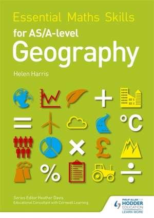 Essential Maths Skills for AS/A-level Geography de Helen Harris