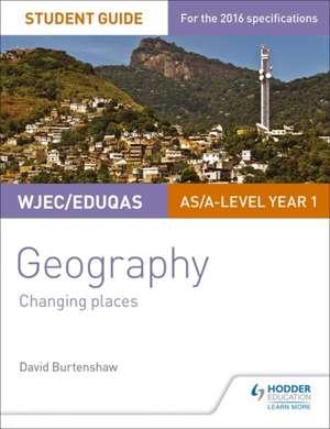 Wjec/Eduqas As/A-Level Geography Student Guide 1: Changing Places de David Burtenshaw