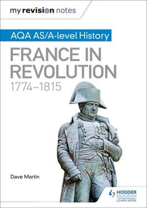 AQA AS/A-level History: France in Revolution, 1774-1815