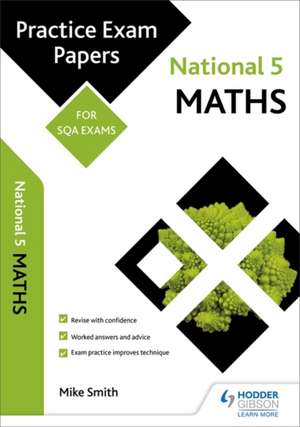 National 5 Maths: Practice Papers for SQA Exams de Mike Smith