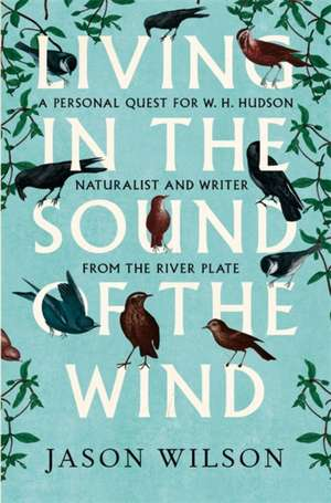 Living in the Sound of the Wind de Jason Wilson