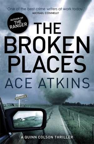 The Broken Places de Ace Atkins