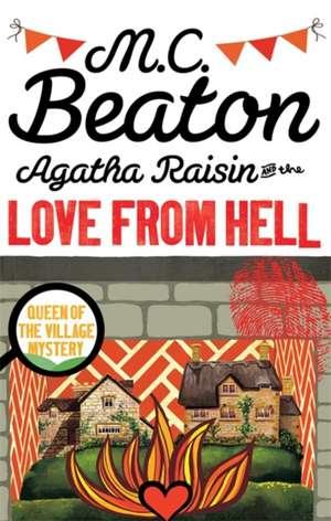 Agatha Raisin and the Love from Hell de M. C. Beaton