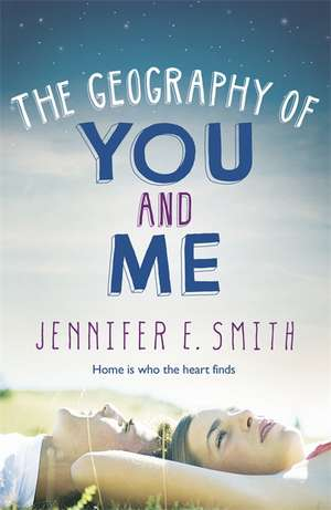 The Geography Of You And Me de Jennifer E. Smith