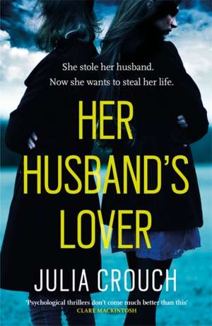 Her Husband's Lover de Julia Crouch