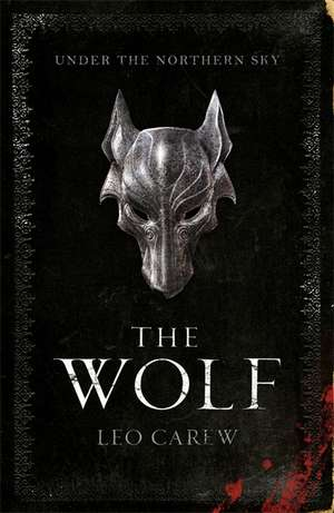 The Wolf (The UNDER THE NORTHERN SKY Series, Book 1) de Leo Carew