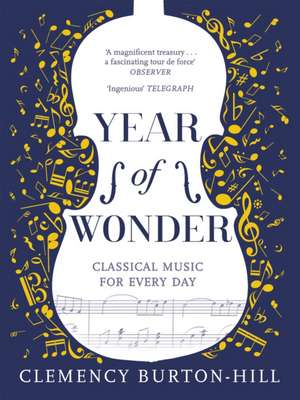 Year of Wonder: Classical Music for Every Day de Clemency Burton-Hill