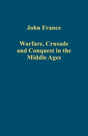 Warfare, Crusade and Conquest in the Middle Ages