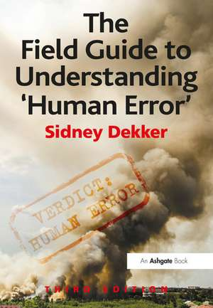 The Field Guide to Understanding 'Human Error' de Professor Sidney Dekker