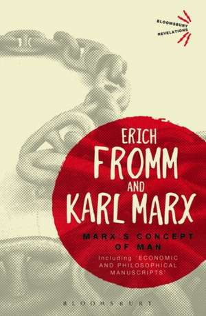 Marx's Concept of Man: Including 'Economic and Philosophical Manuscripts' de Erich Fromm
