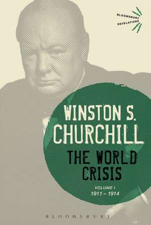 The World Crisis Volume I: 1911-1914 de Sir Sir Winston S. Churchill