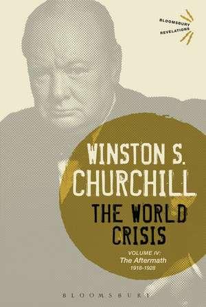 The World Crisis Volume IV: 1918-1928: The Aftermath de Sir Sir Winston S. Churchill