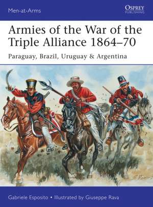 Armies of the War of the Triple Alliance 1864 70