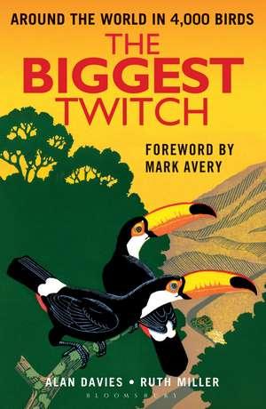 The Biggest Twitch: Around the World in 4,000 birds de Alan Davies