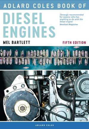 Adlard Coles Book of Diesel Engines de Melanie Bartlett