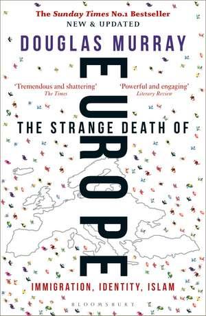 The Strange Death of Europe: Immigration, Identity, Islam de Douglas Murray