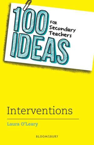 100 Ideas for Secondary Teachers: Interventions de Laura O'Leary