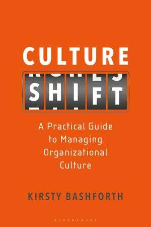 Culture Shift: A Practical Guide to Managing Organizational Culture imagine