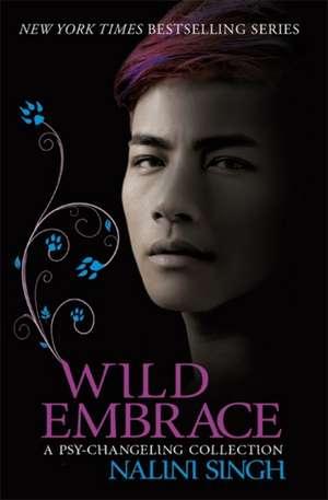 Wild Embrace de Nalini Singh