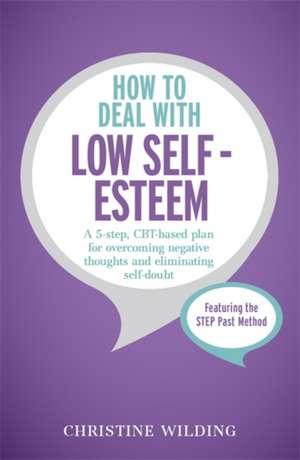 How to Deal with Low Self-Esteem de Christine Wilding