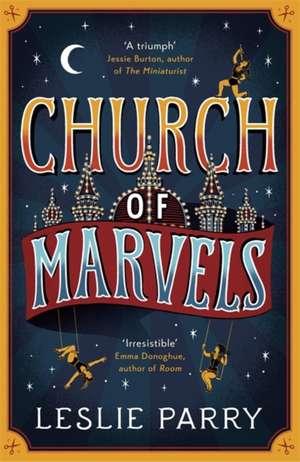 Church of Marvels de Leslie Parry