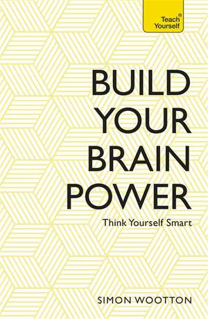Build Your Brain Power de Simon Wootton