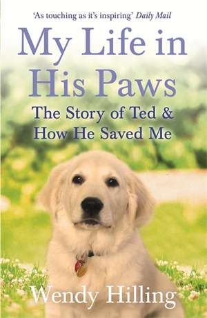 My Life In His Paws de Wendy Hilling