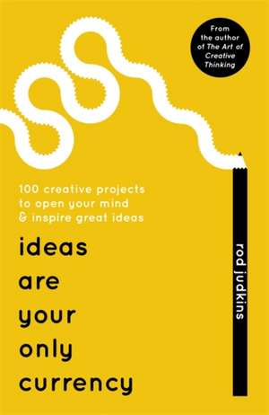 Ideas Are Your Only Currency de Rod Judkins