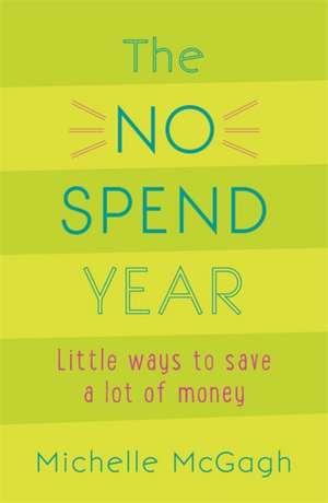 The No Spend Year de Michelle McGagh