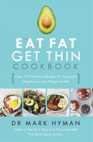 The Eat Fat Get Thin Cookbook de Dr. Mark Hyman