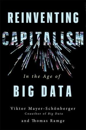 Reinventing Capitalism in the Age of Big Data de Viktor Mayer-Schönberger