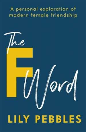 The F Word de Lily Pebbles
