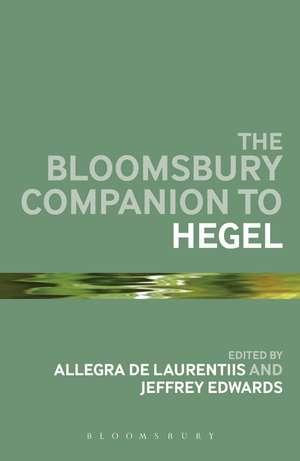 The Bloomsbury Companion to Hegel de Professor Allegra de Laurentiis