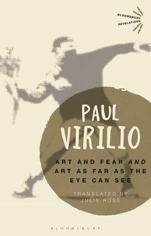 'Art and Fear' and 'Art as Far as the Eye Can See' de Paul Virilio