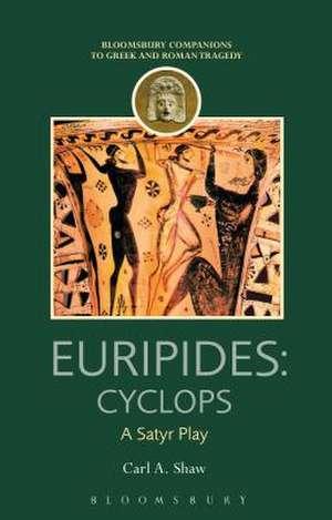 Euripides: Cyclops: A Satyr Play de Professor Carl A. Shaw
