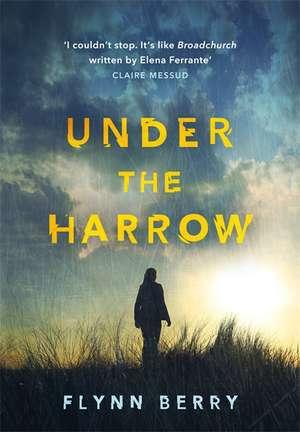 Under the Harrow de Flynn Berry