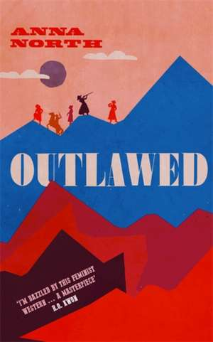 Outlawed de Anna North
