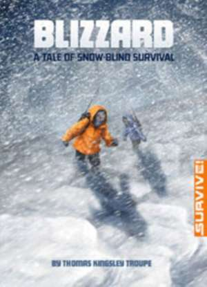 Blizzard: A Tale of Snow-Blind Survival