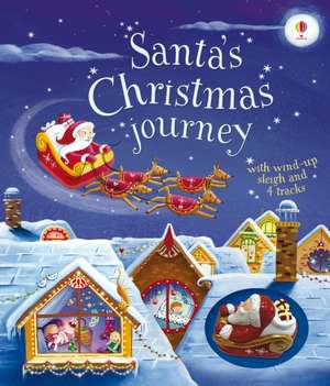 Santa's Christmas Journey with Wind-Up Sleigh: Usborne de Fiona Watt