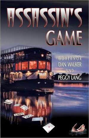 Assassin's Game:  30 Ways to Get Going Now de Gov Dan Walker