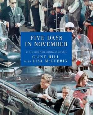 Five Days in November de Clint Hill