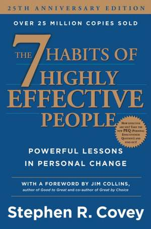 The 7 Habits of Highly Effective People:  Powerful Lessons in Personal Change de Stephen R. Covey