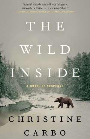 The Wild Inside: A Novel of Suspense de Christine Carbo