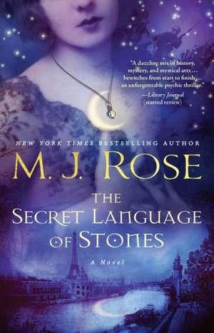 The Secret Language of Stones de M. J. Rose
