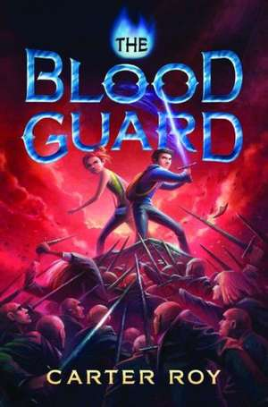 The Blood Guard de Carter Roy