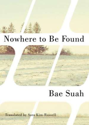 Nowhere to Be Found:  A Novella de Bae Suah