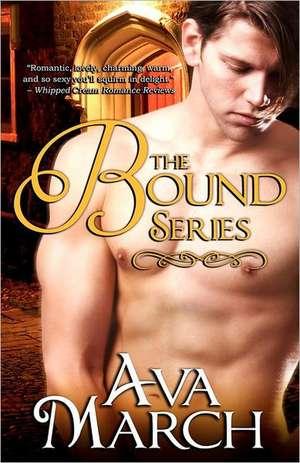 The Bound Series:  Earth's Treasure de Ava March