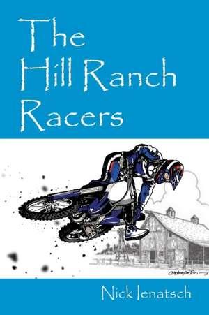 The Hill Ranch Racers de Nick Ienatsch